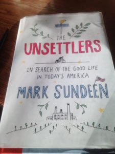 Mark Sundeen Unsettlers: In Search of the Good Life