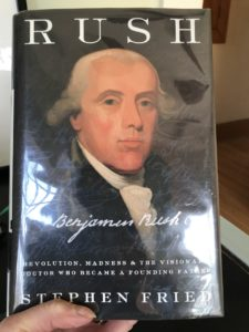 Stephen Fried's biography of Benjamin Rush, early American man of science